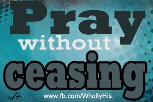 Pray w:OUt Ceasing