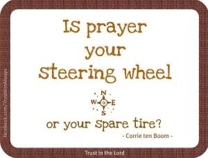 Is Prayer Your Steering Wheel?