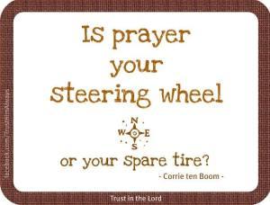Is Prayer Your Steering Wheel?